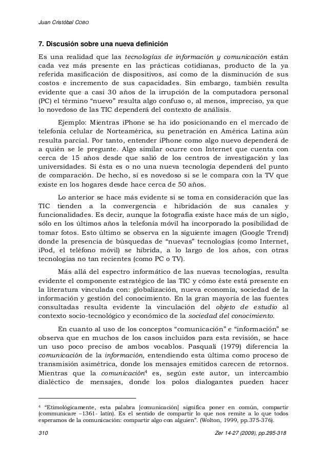Juan Cristóbal COBO 310 Zer 14-27 (2009), pp.295-318 7. Discusión sobre una nueva definición Es una realidad que las tecno...