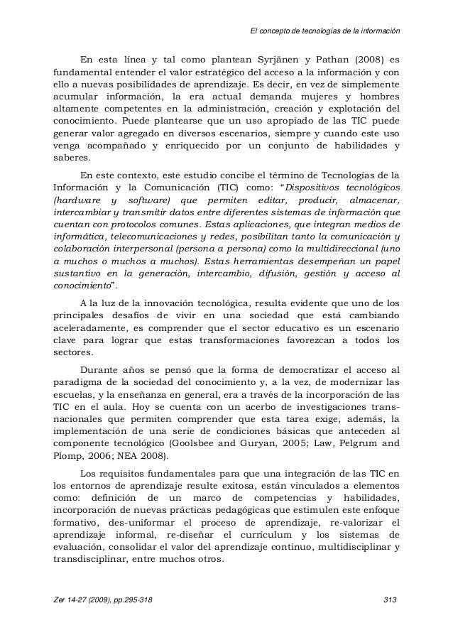 El concepto de tecnologías de la información Zer 14-27 (2009), pp.295-318 313 En esta línea y tal como plantean Syrjänen y...