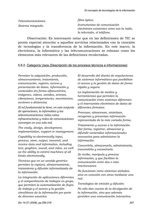 El concepto de tecnologías de la información Zer 14-27 (2009), pp.295-318 307 Telecomunicaciones. Sistema integrado. fibra...