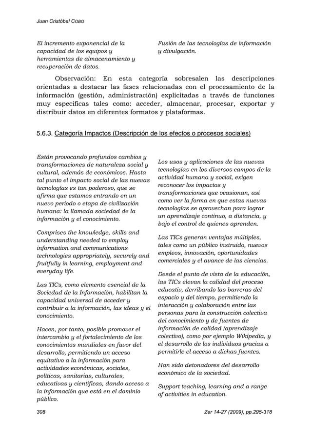 Juan Cristóbal COBO 308 Zer 14-27 (2009), pp.295-318 El incremento exponencial de la capacidad de los equipos y herramient...
