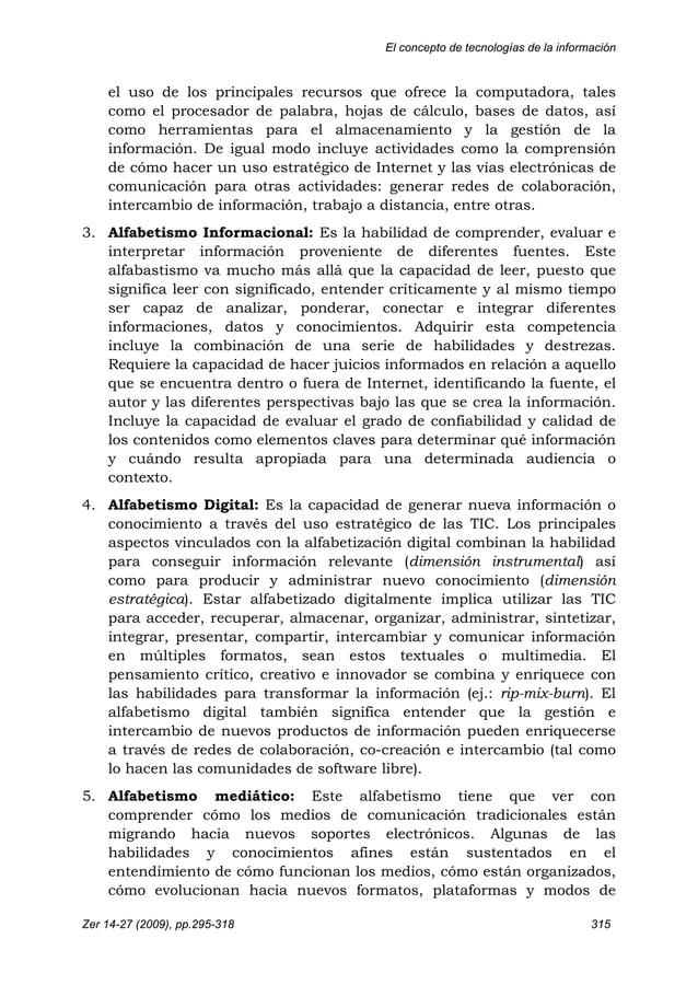 El concepto de tecnologías de la información Zer 14-27 (2009), pp.295-318 315 el uso de los principales recursos que ofrec...