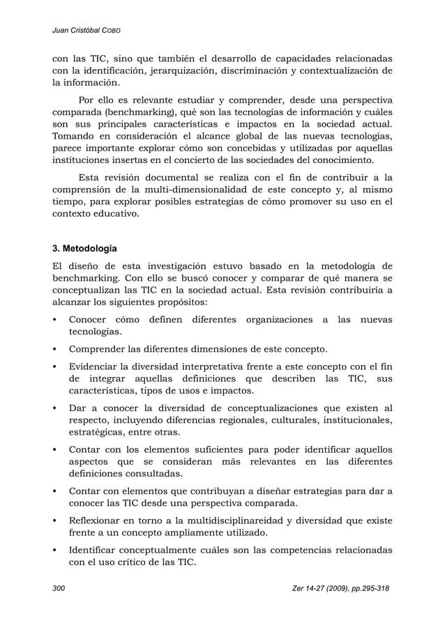 Juan Cristóbal COBO 300 Zer 14-27 (2009), pp.295-318 con las TIC, sino que también el desarrollo de capacidades relacionad...
