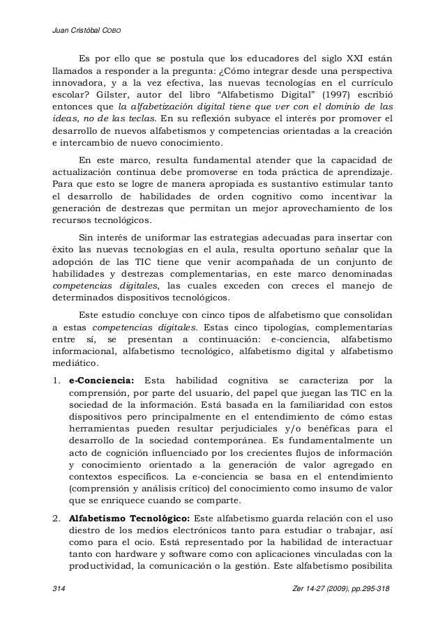 Juan Cristóbal COBO 314 Zer 14-27 (2009), pp.295-318 Es por ello que se postula que los educadores del siglo XXI están lla...