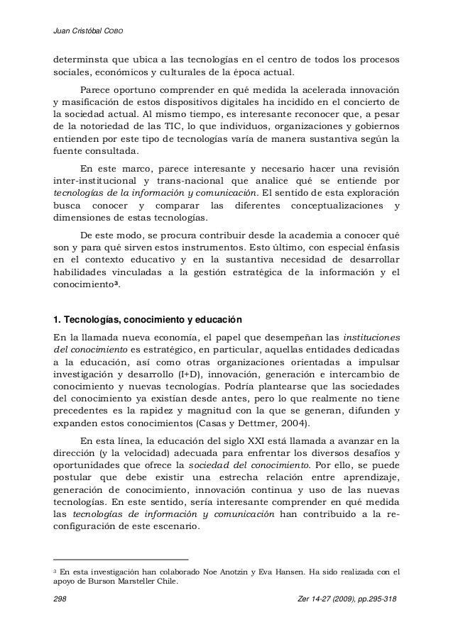 Juan Cristóbal COBO 298 Zer 14-27 (2009), pp.295-318 determinsta que ubica a las tecnologías en el centro de todos los pro...
