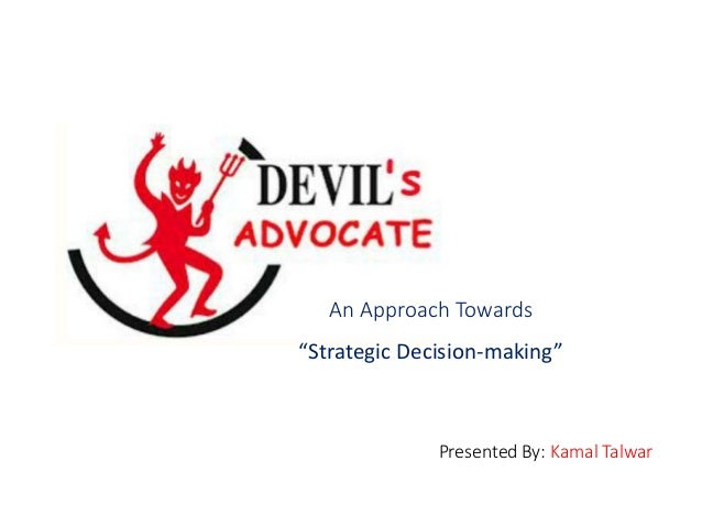 """Presented By: Kamal Talwar An Approach Towards """"Strategic Decision-making"""""""