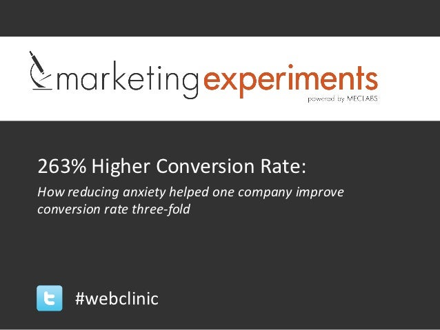 263% Higher Conversion Rate:How reducing anxiety helped one company improveconversion rate three-fold     #webclinic