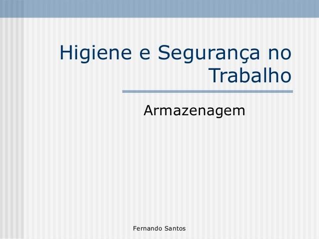 Fernando Santos Higiene e Segurança no Trabalho Armazenagem