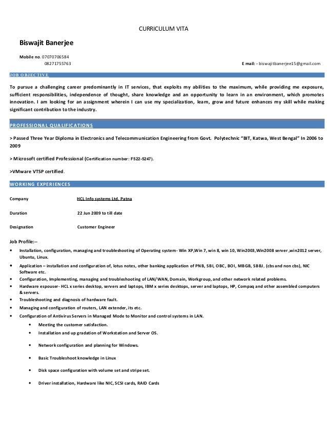 CURRICULUM VITA Biswajit Banerjee Mobile no. 07070706584 08271755763 E mail: - biswajitbanerjee15@gmail.com JOB OBJECTIVE ...
