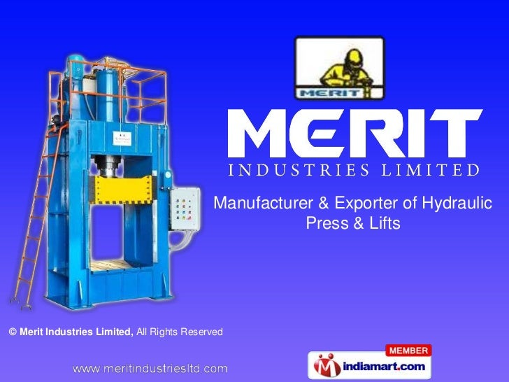 Manufacturer & Exporter of Hydraulic                                                       Press & Lifts© Merit Industries...