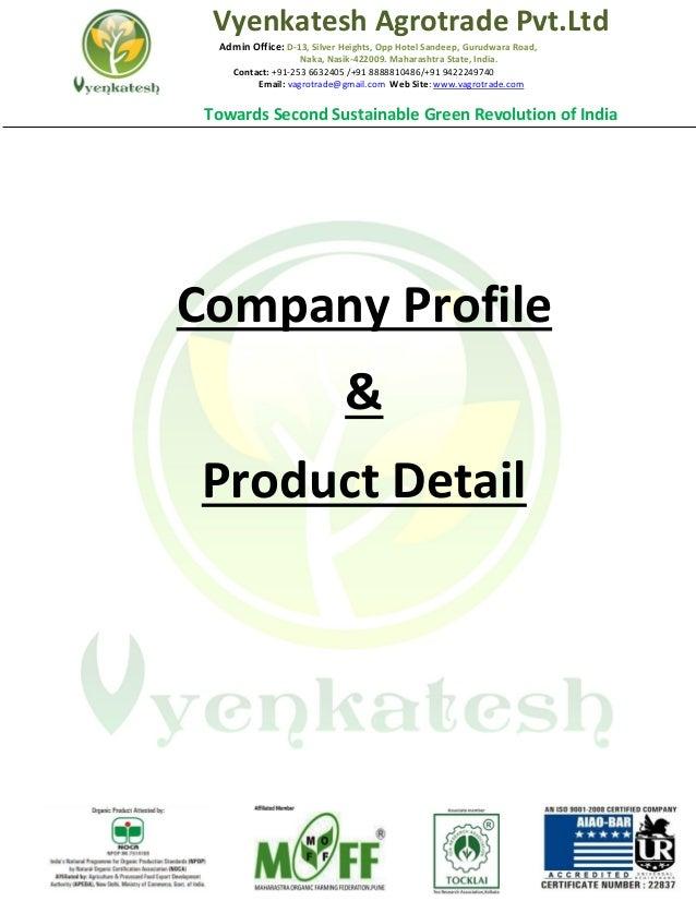 Vyenkatesh Agrotrade Pvt.Ltd Admin Office: D-13, Silver Heights, Opp Hotel Sandeep, Gurudwara Road, Naka, Nasik-422009. Ma...