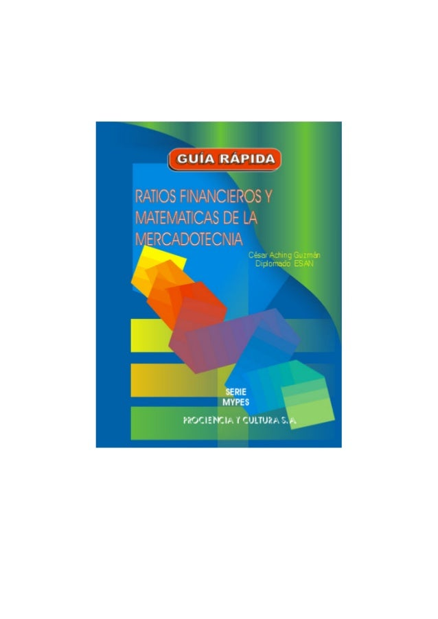 1César Aching Guzmán RATIOS FINANCIEROS Y MATEMATICAS DE LA MERCADOTECNIA