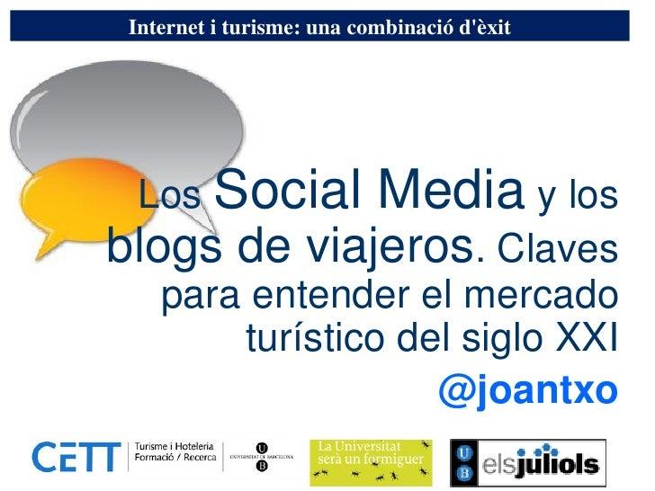 Internet i turisme: una combinació d'èxit       Los Social               Media y los blogs de viajeros. Claves     para en...