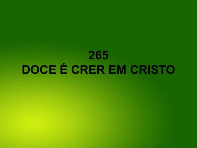 265 DOCE É CRER EM CRISTO
