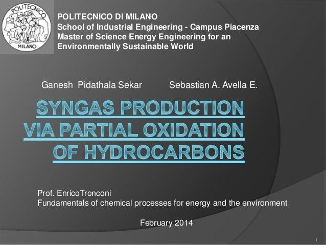Ganesh Pidathala Sekar Sebastian A. Avella E. 1 POLITECNICO DI MILANO School of Industrial Engineering - Campus Piacenza M...
