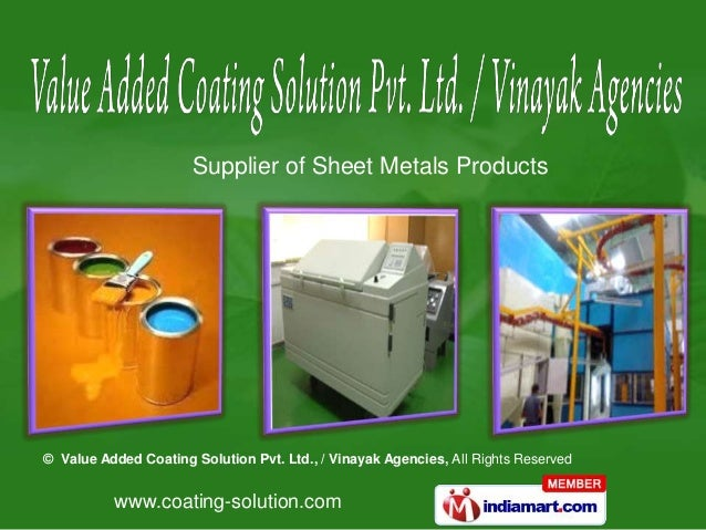 www.coating-solution.com© Value Added Coating Solution Pvt. Ltd., / Vinayak Agencies, All Rights ReservedSupplier of Sheet...