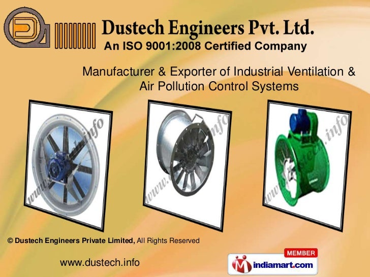 Manufacturer & Exporter of Industrial Ventilation &                              Air Pollution Control Systems© Dustech En...