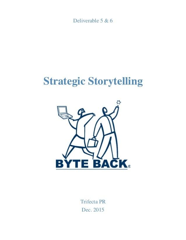 Deliverable 5 & 6 Strategic Storytelling Trifecta PR Dec. 2015