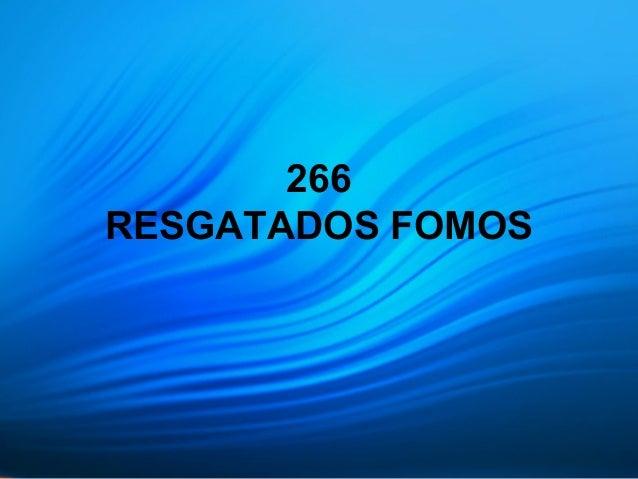 266 RESGATADOS FOMOS