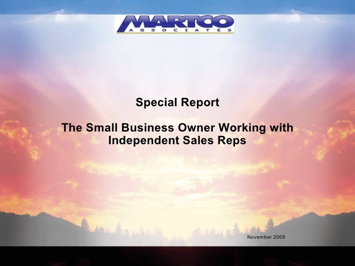 Special Report The Small Business Owner Working with Independent Sales Reps November 2009