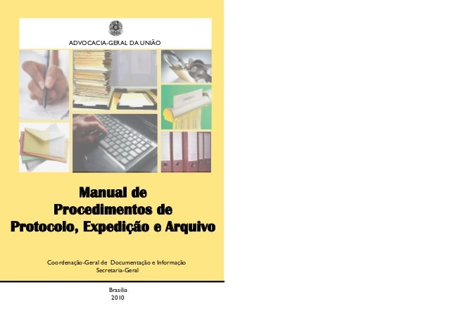 ADVOCACIA-GERAL DA UNIÃO Manual de Procedimentos de Protocolo, Expedição e Arquivo Coordenação-Geral de Documentação e Inf...