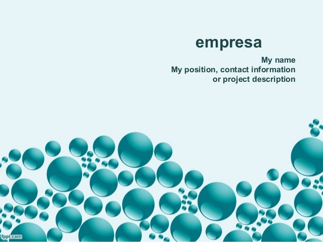 empresa My name My position, contact information or project description