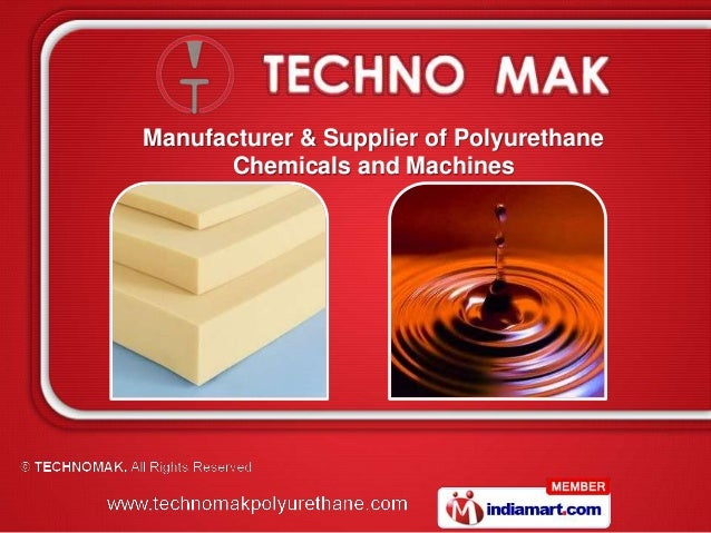 Manufacturer & Supplier of Polyurethane      Chemicals and Machines