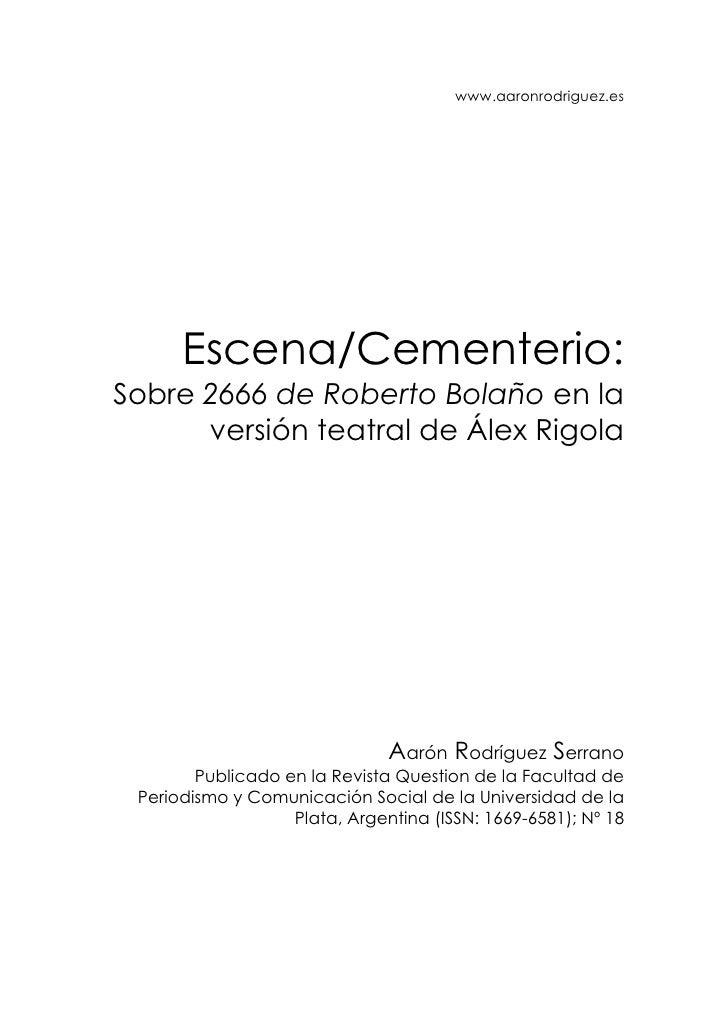 www.aaronrodriguez.es           Escena/Cementerio: Sobre 2666 de Roberto Bolaño en la       versión teatral de Álex Rigola...
