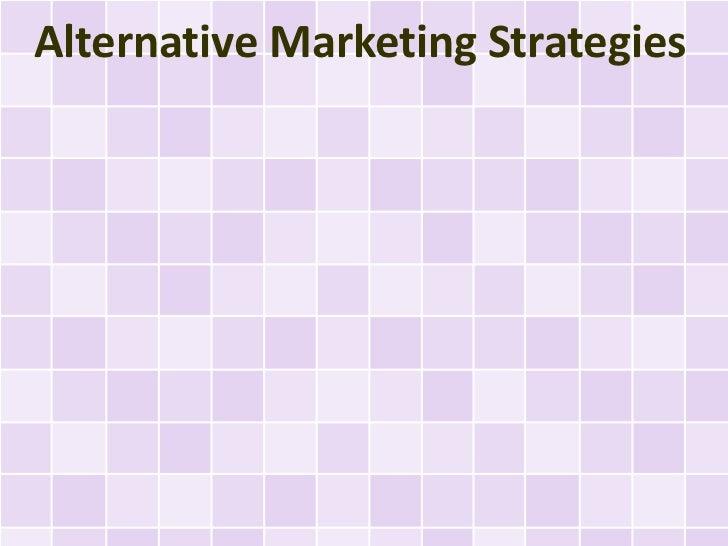 Alternative Marketing Strategies