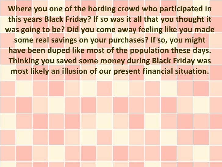 Where you one of the hording crowd who participated inthis years Black Friday? If so was it all that you thought itwas goi...