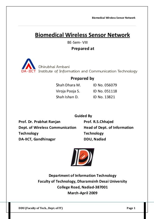 Biomedical Wireless Sensor Network DDU (Faculty of Tech., Dept. of IT) Page 1 Biomedical Wireless Sensor Network BE-Sem- V...