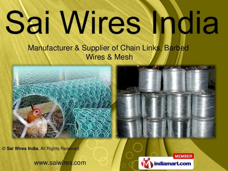 Manufacturer & Supplier of Chain Links, Barbed                            Wires & Mesh© Sai Wires India, All Rights Reserv...