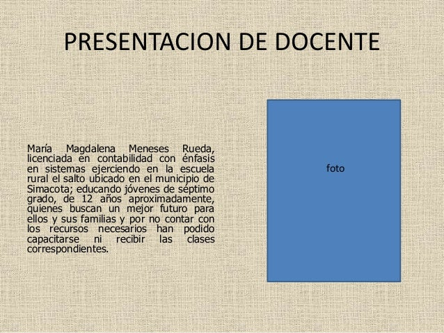 PRESENTACION DE DOCENTE María Magdalena Meneses Rueda, licenciada en contabilidad con énfasis en sistemas ejerciendo en la...