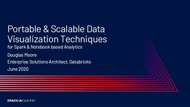 Portable Scalable Data Visualization Techniques for Apache Spark and Python Notebook-based Analytics Slide 2
