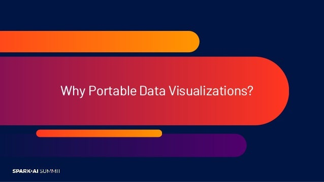 Portable Scalable Data Visualization Techniques for Apache Spark and Python Notebook-based Analytics Slide 3