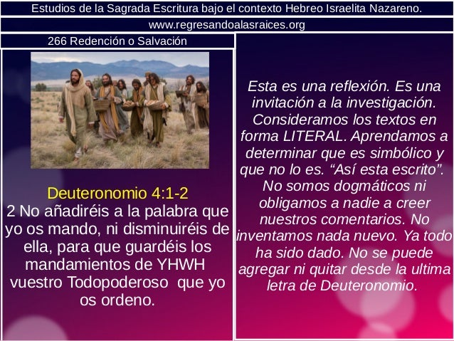 Estudios de la Sagrada Escritura bajo el contexto Hebreo Israelita Nazareno. Deuteronomio 4:1-2 2 No añadiréis a la palabr...