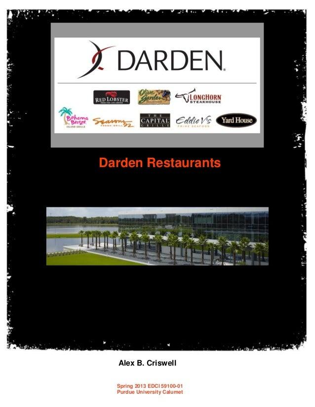 Darden Restaurants Alex B. Criswell Spring 2013 EDCI 59100-01 Purdue University Calumet