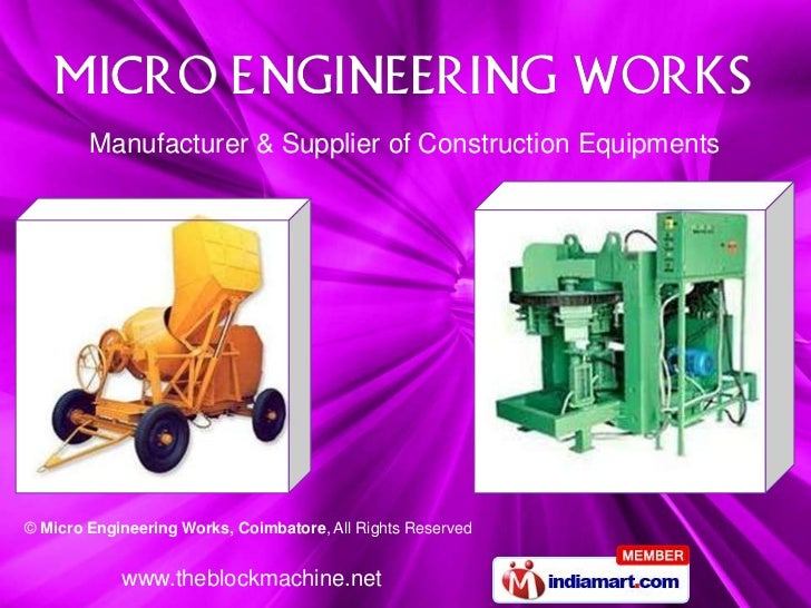 Manufacturer & Supplier of Construction Equipments© Micro Engineering Works, Coimbatore, All Rights Reserved            ww...