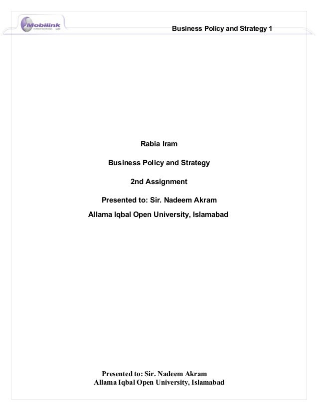 Business Policy and Strategy 1              Rabia Iram     Business Policy and Strategy            2nd Assignment   Presen...