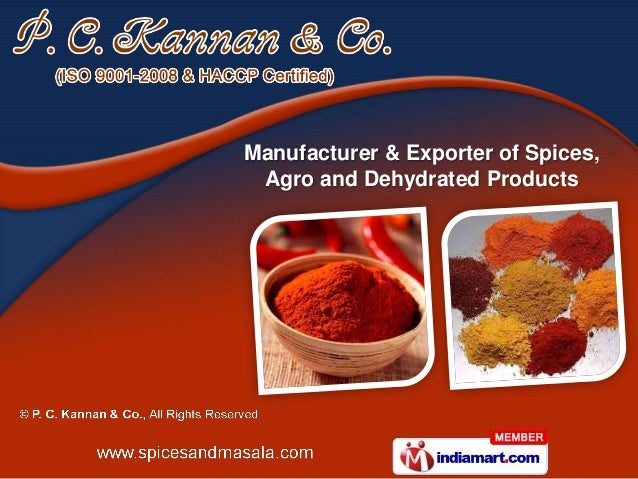 Manufacturer & Exporter of Spices, Agro and Dehydrated Products