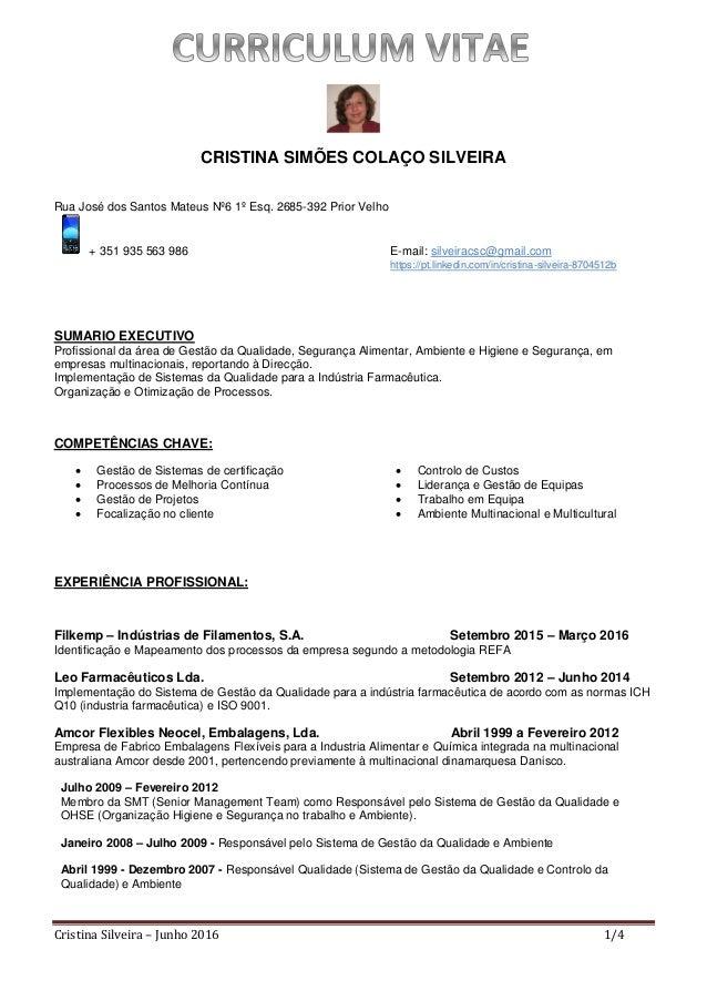 Cristina Silveira – Junho 2016 1/4 CRISTINA SIMÕES COLAÇO SILVEIRA Rua José dos Santos Mateus Nº6 1º Esq. 2685-392 Prior V...