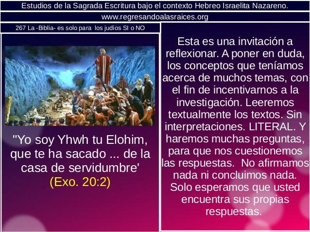 """Estudios de la Sagrada Escritura bajo el contexto Hebreo Israelita Nazareno. """"Yo soy Yhwh tu Elohim, que te ha sacado ... ..."""