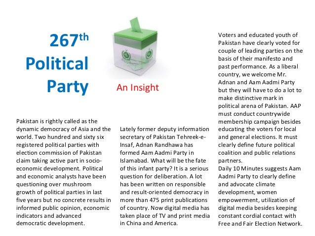 267th Political Party An Insight Pakistan is rightly called as the dynamic democracy of Asia and the world. Two hundred an...