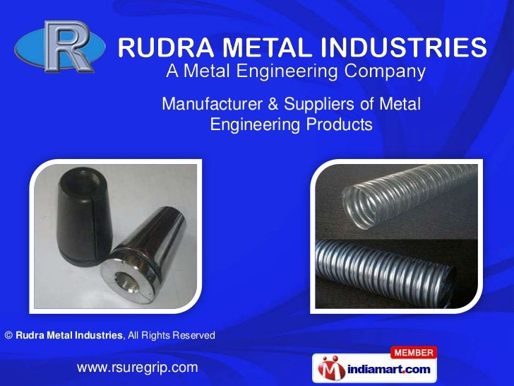 Manufacturer & Suppliers of Metal                                      Engineering Products© Rudra Metal Industries, All R...