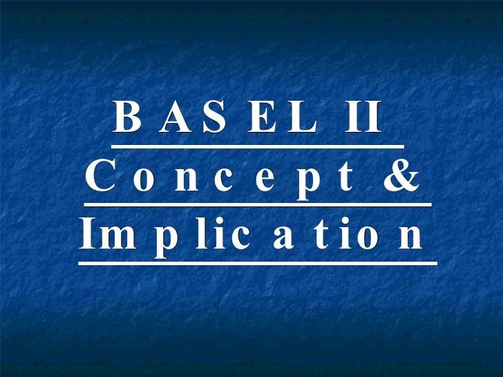BASEL II  Concept & Implication