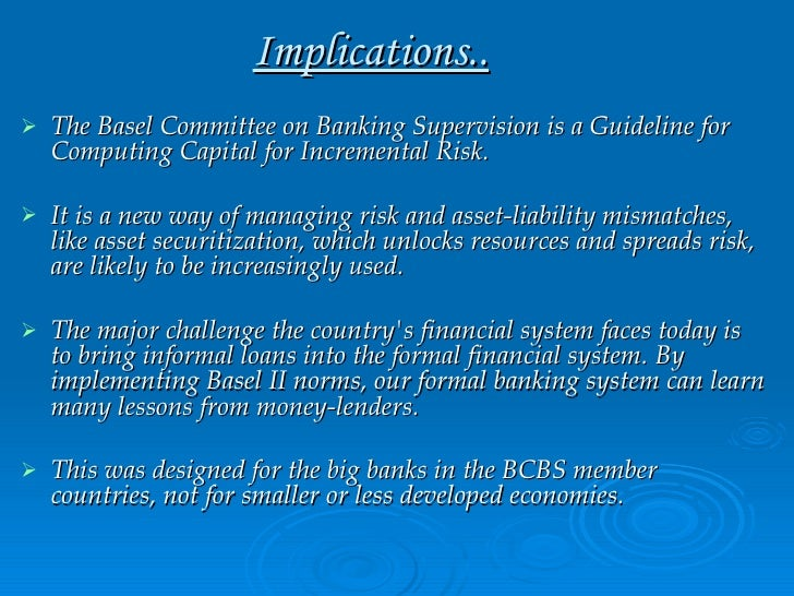 the new basel accord implication for The basel iii accord basel iii is a comprehensive set of reform measures, developed by the basel committee on banking supervision we endorsed the landmark agreement reached by the basel committee on the new bank capital and liquidity framework.
