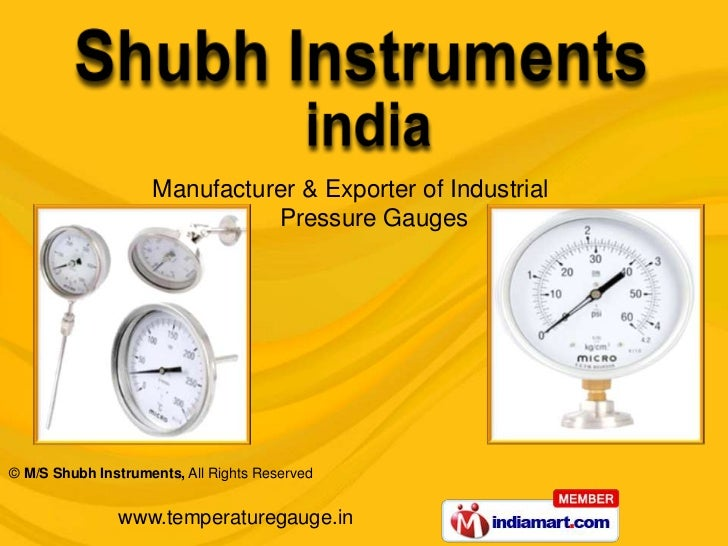 Manufacturer & Exporter of Industrial                              Pressure Gauges© M/S Shubh Instruments, All Rights Rese...