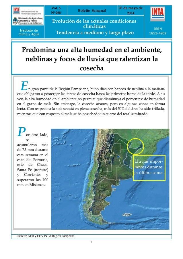 Vol. 6 Nº 268 Boletín Semanal 05 de mayo de 2014 Evolución de las actuales condiciones clim{ticas Tendencia a mediano y la...