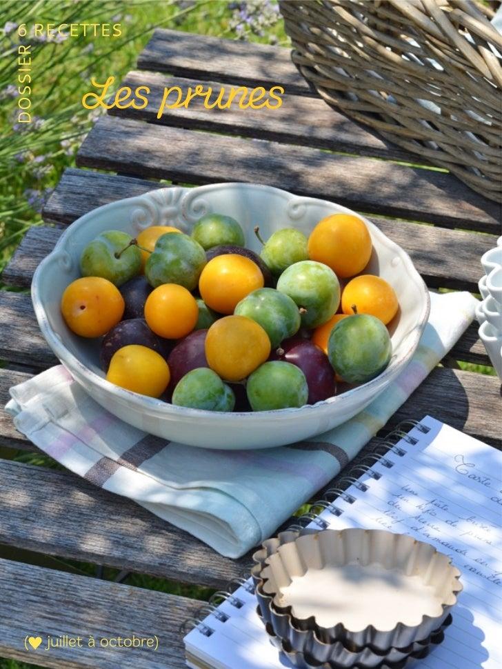 Pour un moule de 22 cm de diamètre :                                                                  10 prunes rouges    ...