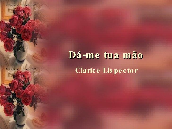 Dá-me tua mão Clarice Lispector