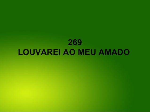 269 LOUVAREI AO MEU AMADO